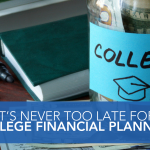 It's Never Too Late for College Financial Planning