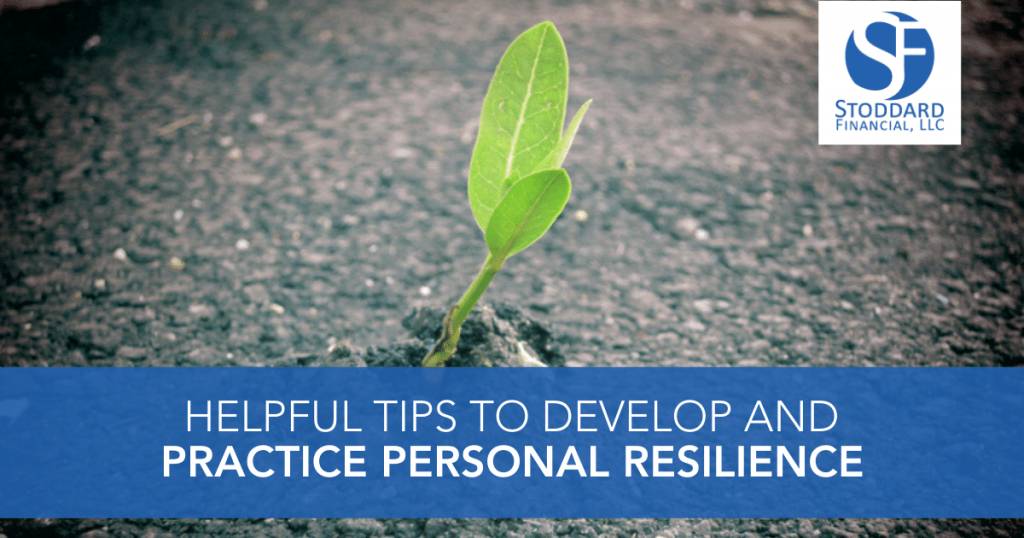 Helpful Tips to Develop and Practice Personal Resilience