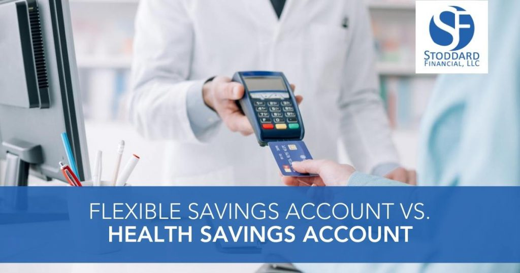 Flexible Savings Account vs. Health Savings Account